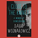 Close to the Knives: A Memoir of Disintegration | David Wojnarowicz