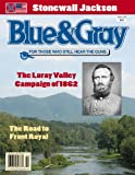 img - for Blue & Gray Magazine Vol. XXVI, #5 - The Luray Valley Campaign of 1862: The Road to Front Royal book / textbook / text book