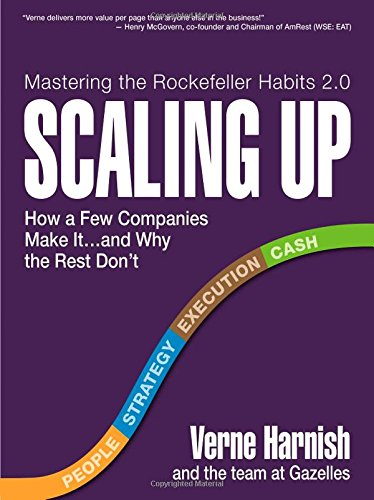 Scaling Up: How a Few Companies Make It...and Why the Rest Don't (Rockefeller Habits 2.0) (Master The Rockefeller Habits compare prices)