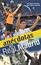 Las mejores anecdotas del real madrid / The best anecdotes of Real Madrid (Spanish Edition)
