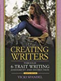 Creating Writers Through 6-Trait: Writing Assessment and Instruction (4th Edition) (0205410324) by Vicki Spandel