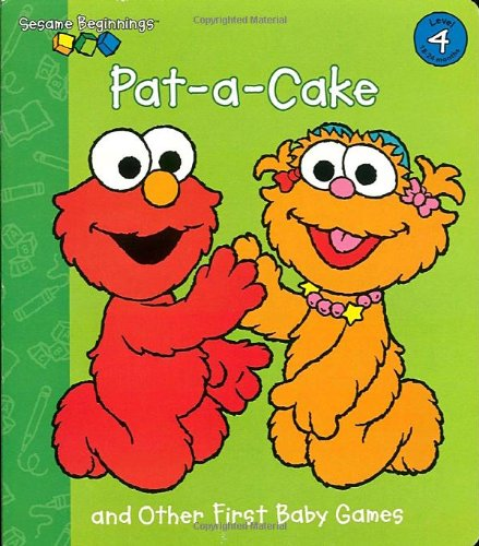 Pat-A-Cake and Other First Baby Games (Sesame Street) (Sesame Beginnings)