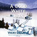 A Cold White Sun: A Constable Molly Smith Mystery, Book 6