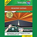 Healthy Eating: Smart Food Choices for Life! Speech by Penny Steward Narrated by Penny Steward