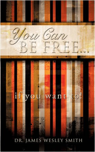 YOU CAN BE FREE...if you want to!