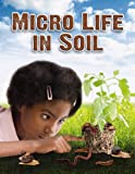 img - for Micro Life in Soil (Everybody Digs Soil) book / textbook / text book
