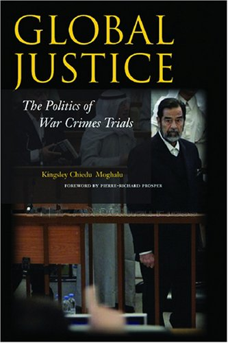 Global Justice: The Politics of War Crimes Trials...