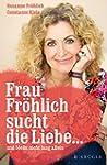 Frau Fr�hlich sucht die Liebe ... und...