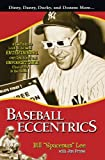 img - for Baseball Eccentrics: A Definitive Look at the Most Entertaining, Outrageous and Unforgettable Characters in the Game book / textbook / text book