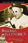 Baseball Eccentrics: A Definitive Loo...