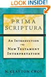Prima Scriptura: An Introduction to N...