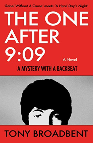 The One After 9:09 - A Mystery With A Backbeat by Tony Broadbent