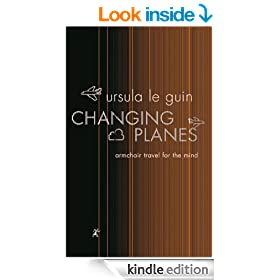 Changing Planes: Armchair Travel for the Mind (GOLLANCZ S.F.)