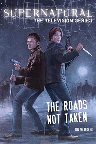 Supernatural: The Television Series: The Roads Not Taken