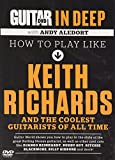 Guitar World in Deep -- How to Play in the Style of Keith Richards: And the Coolest Guitarists of All Time (DVD) [2011]