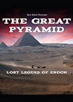 Great Pyramid - Lost Legend of Enoch