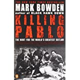 Killing Pablo: The Hunt for the World's Greatest Outlawby Mark Bowden