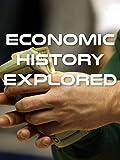 Economic History Explored