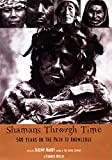 img - for Shamans Through Time book / textbook / text book