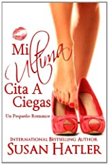 Mi Ultima Cita a Ciegas (Spanish Edition)