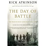 The Day of Battle: The War in Sicily and Italy, 1943-1944 (The Liberation Trilogy) ~ Rick Atkinson