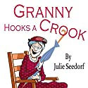 Granny Hooks A Crook: Fuchsia, Minnesota Book 1 Audiobook by Julie Seedorf Narrated by Priscilla Finch