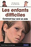 Les enfants difficiles : Comment leur venir en aide