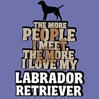 IamTee The More People I Meet, the More I Love my Labrador Retriever T-Shirt