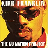 Nu Nation Project ~ Kirk Franklin