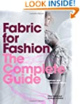 Fabric for Fashion: The Complete Guid...