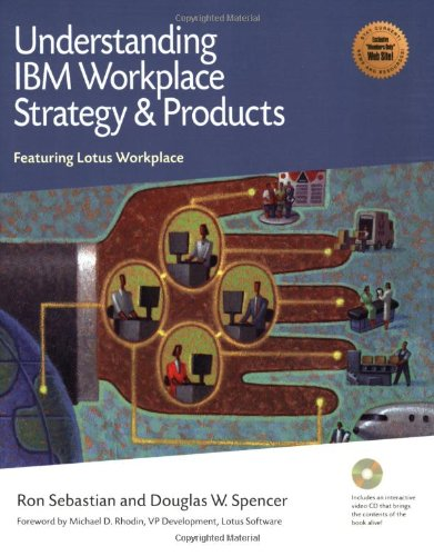 Understanding IBM Workplace Strategy and Products: Featuring Lotus Workplace Sebastian R., Spencer D.W.
