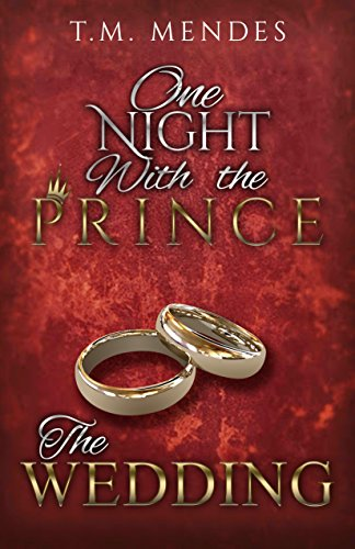 T.M. Mendes - The Wedding: One Night with the Prince: A Bonus Chapter (English Edition)