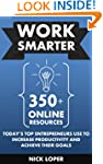 Work Smarter: 350+ Online Resources T...