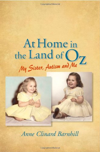 At Home in the Land of Oz: Autism, My Sister, and Me