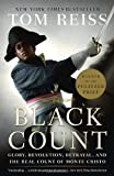 Image of The Black Count: Glory, Revolution, Betrayal, and the Real Count of Monte Cristo