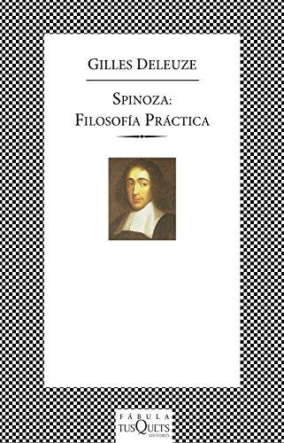 Spinoza: filosofía práctica (Fabula (tusquets))