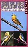 Stokes Field Guide to Warblers (0316816647) by Stokes, Lillian