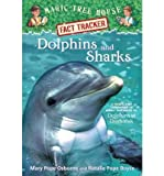 Magic Tree House Fact Tracker #9: Dolphins and Sharks: A Nonfiction Companion to Magic Tree House #9: Dolphins at Daybreak (A Stepping Stone Book(TM)) (0375823778) by Osborne, Mary Pope