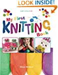 My First Knitting Book: Lear To Knit:...