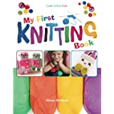 My First Knitting Book: Learn To Knit: Kidsby Alison McNicol