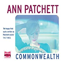 Commonwealth | Livre audio Auteur(s) : Ann Patchett Narrateur(s) : Laurence Bouvard
