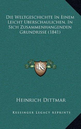 Die Weltgeschichte in Einem Leicht Berschaulichen, in Sich Zusammenhangenden Grundrisse (1841)