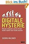 Digitale Hysterie: Warum Computer uns...