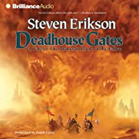 Deadhouse Gates: Malazan Book of the Fallen, Book 2 (       UNABRIDGED) by Steven Erikson Narrated by Ralph Lister