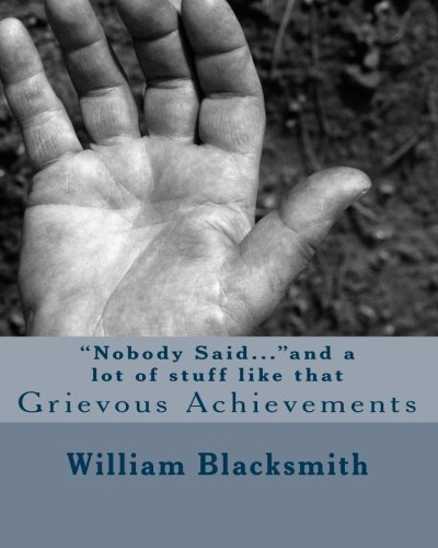 Nobody Said...and a lot of stuff like that: Grievous Achievements PDF