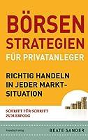Börsenstrategien für Privatanleger: Richtig handeln in jeder Marktsituation