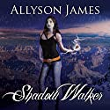 Shadow Walker: Stormwalker, Book 3 Audiobook by Allyson James Narrated by Hillary Huber