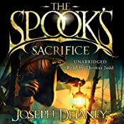The Spook's Sacrifice: The Wardstone Chronicles, Book 6 | [Joseph Delaney]