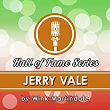 Jerry Vale Radio/TV Program Auteur(s) : Wink Martindale Narrateur(s) : Wink Martindale