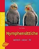 Nymphensittiche: Zärtlich - clever - fit